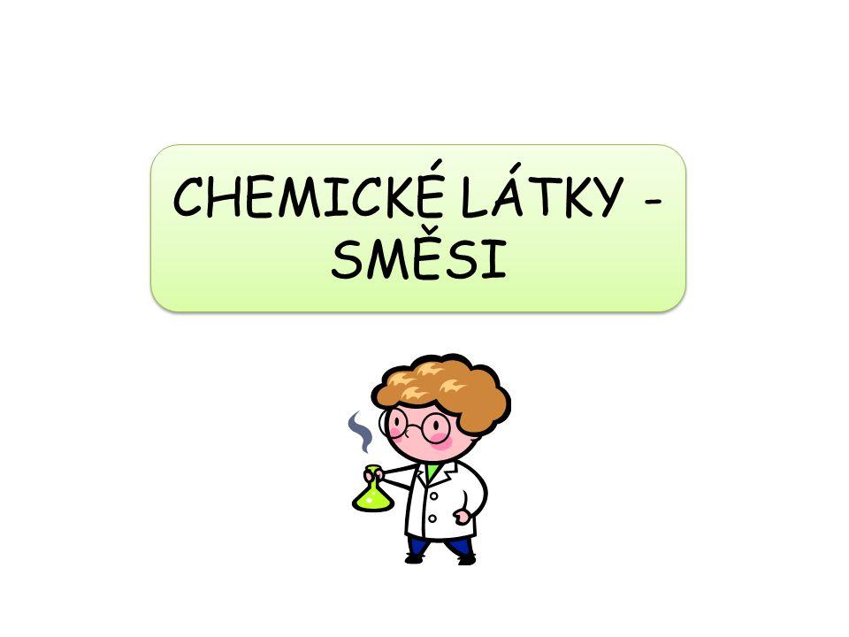 Dělení látek Sloučeniny Směsi Chemické látky (chemická individua) Chemické látky (chemická individua) Prvky vodík, kyslík uhlík, kyslík voda oxid uhličitý mořská voda (voda a rozpuštěné soli) vzduch (dusík, kyslík, oxid uhličitý, …)