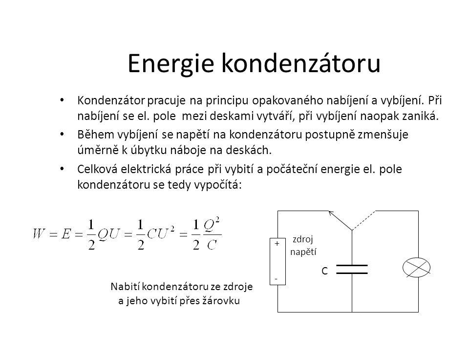 Energie kondenzátoru • Kondenzátor pracuje na principu opakovaného nabíjení a vybíjení. Při nabíjení se el. pole mezi deskami vytváří, při vybíjení na