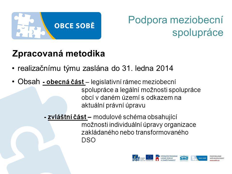Podpora meziobecní spolupráce Zpracovaná metodika •realizačnímu týmu zaslána do 31.