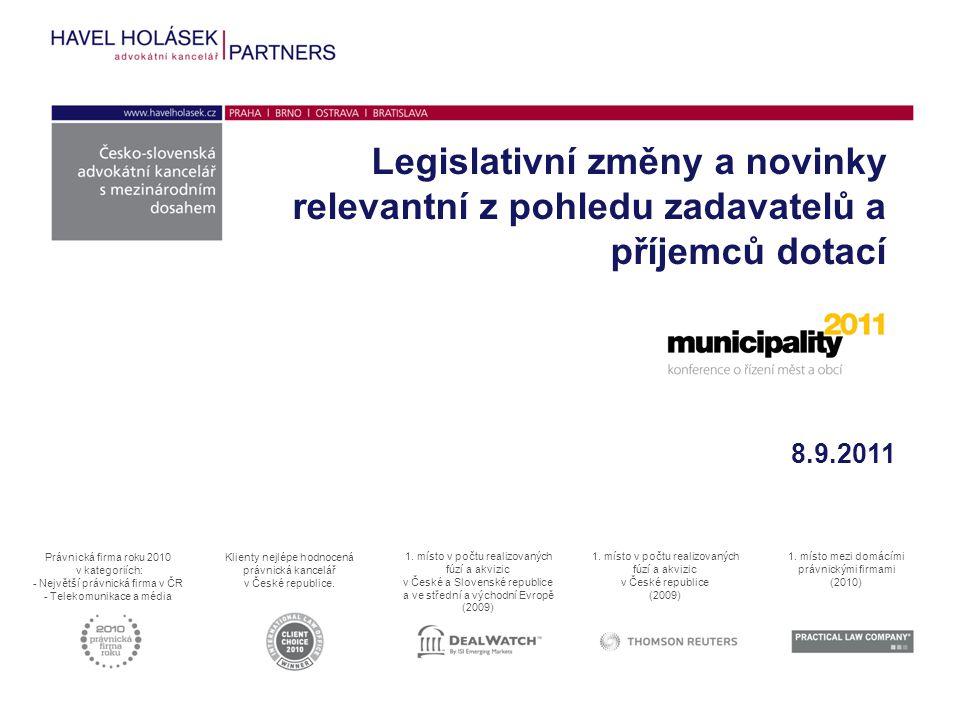 Legislativní změny a novinky relevantní z pohledu zadavatelů a příjemců dotací Právnická firma roku 2010 v kategoriích: - Největší právnická firma v ČR - Telekomunikace a média Klienty nejlépe hodnocená právnická kancelář v České republice.