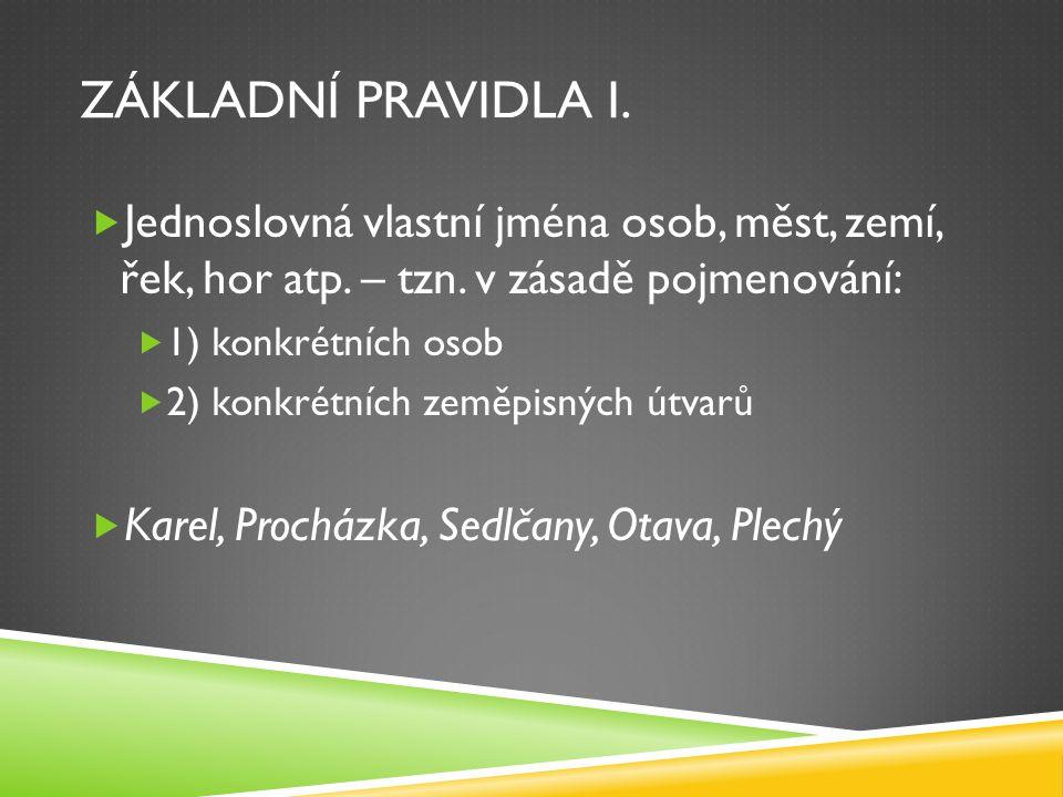 ZÁKLADNÍ PRAVIDLA II.