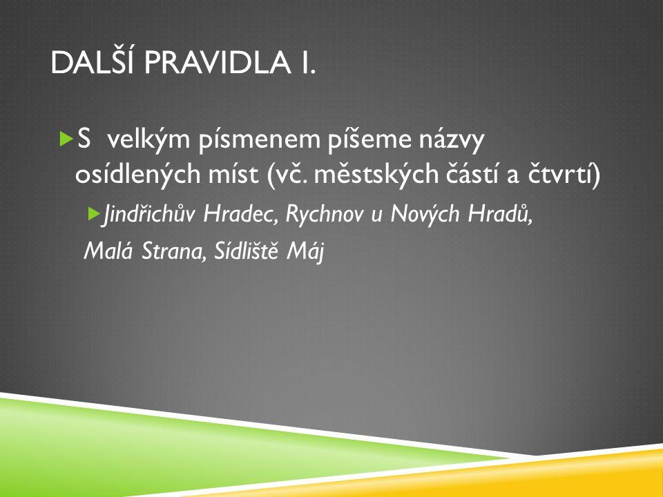 DALŠÍ PRAVIDLA II.