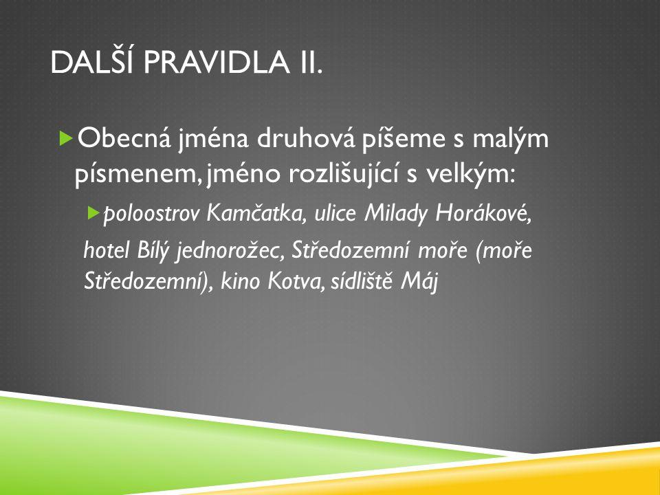 DALŠÍ PRAVIDLA III.