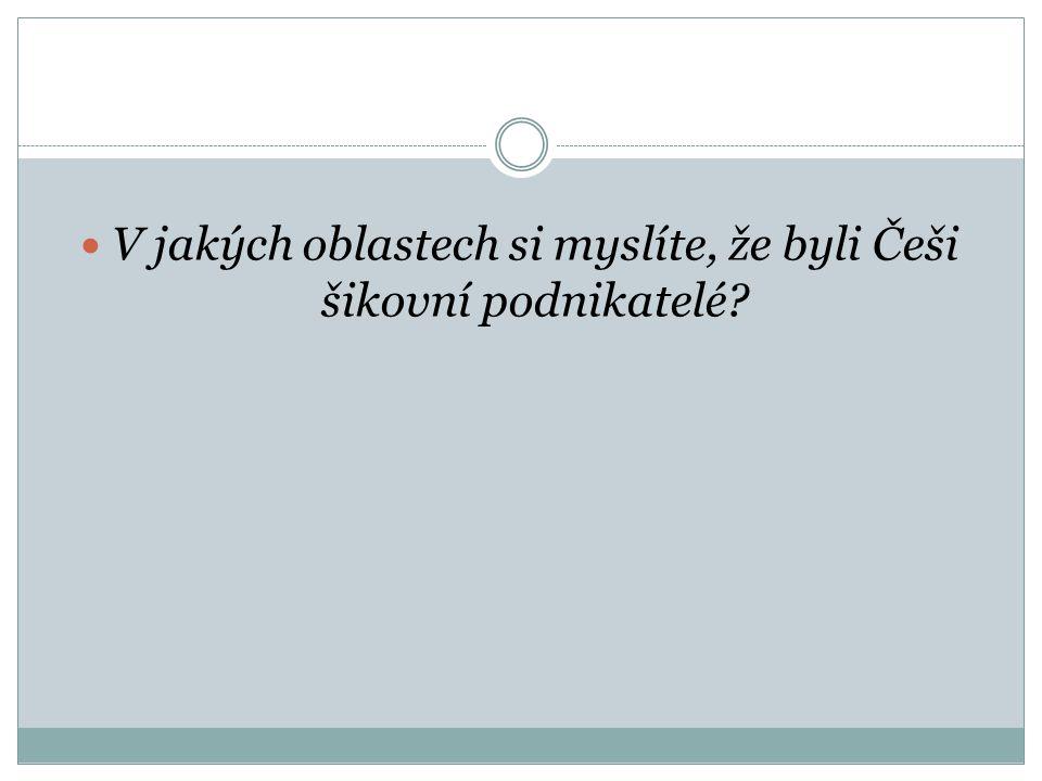 Průmyslová revoluce v Čechách  Předpoklady:  Hustá siliční síť, výstavba železničních tratí  Bohatá naleziště uhlí – vhodné pro výrobu energie parními stroji  Velké podniky často budovali němečtí a židovští podnikatelé