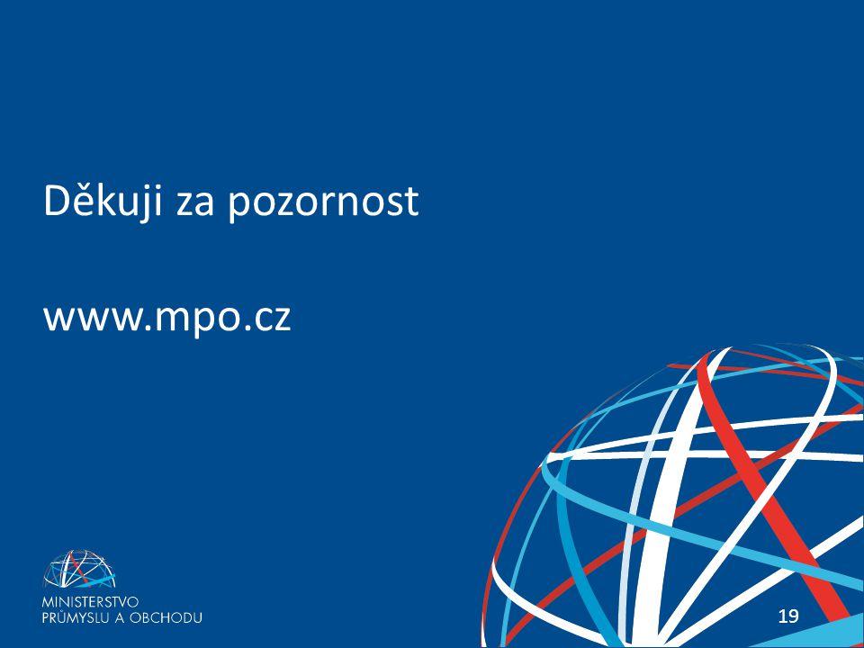 19 Děkuji za pozornost www.mpo.cz