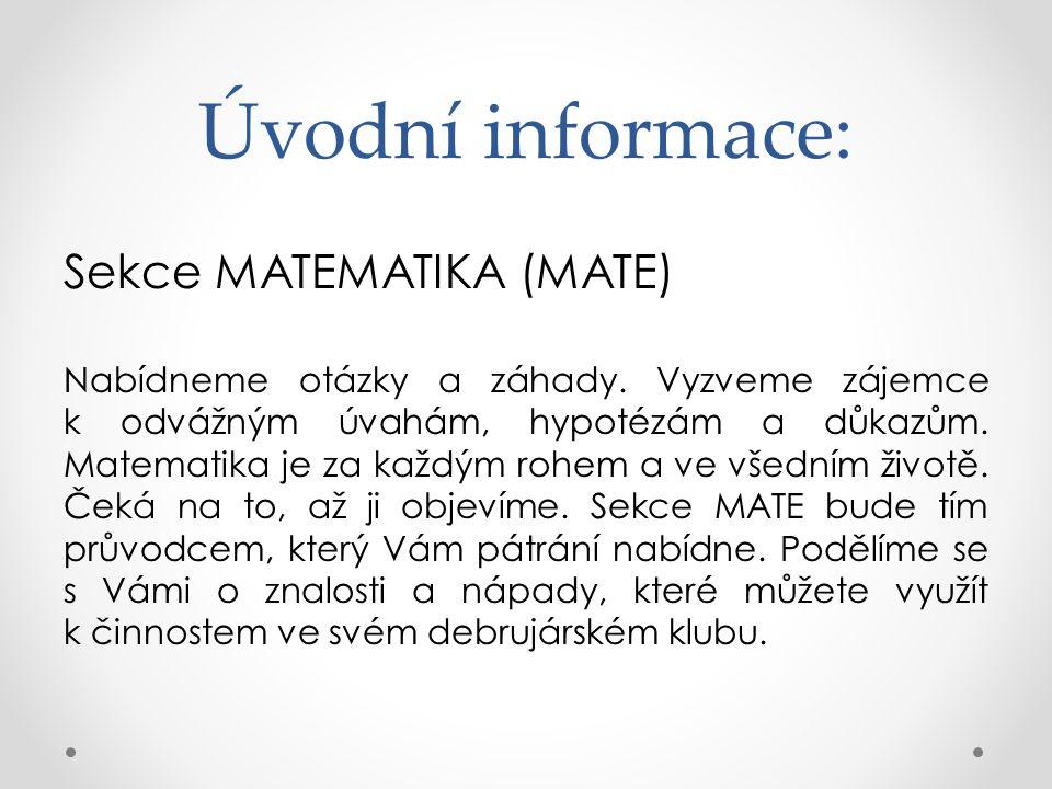 Úvodní informace: Sekce MATEMATIKA (MATE) Nabídneme otázky a záhady.