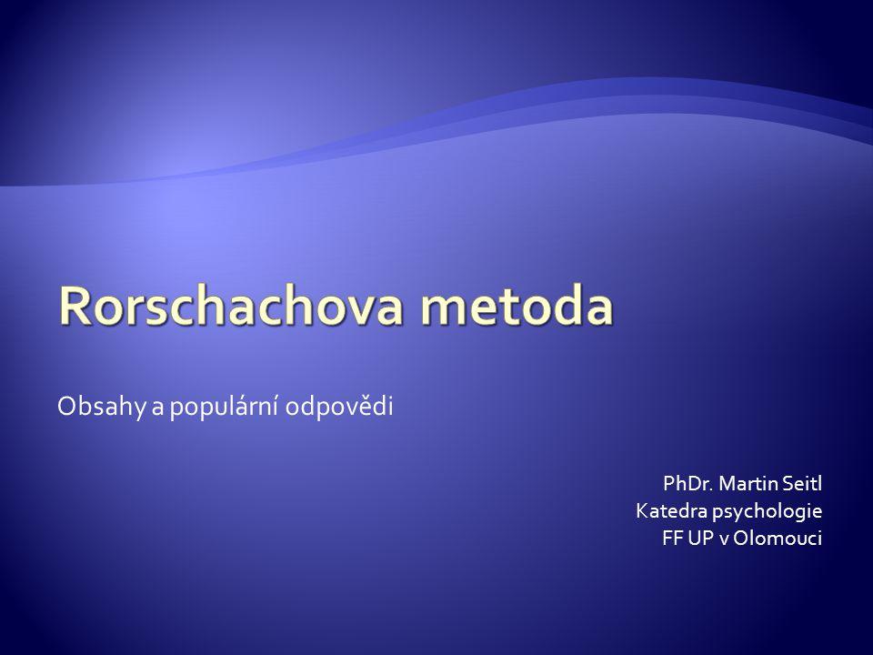 Obsahy a populární odpovědi PhDr. Martin Seitl Katedra psychologie FF UP v Olomouci
