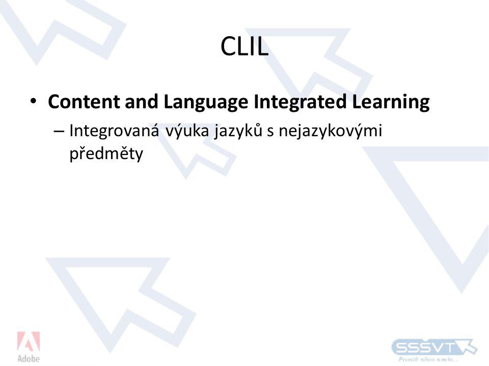 CLIL • Content and Language Integrated Learning – Integrovaná výuka jazyků s nejazykovými předměty