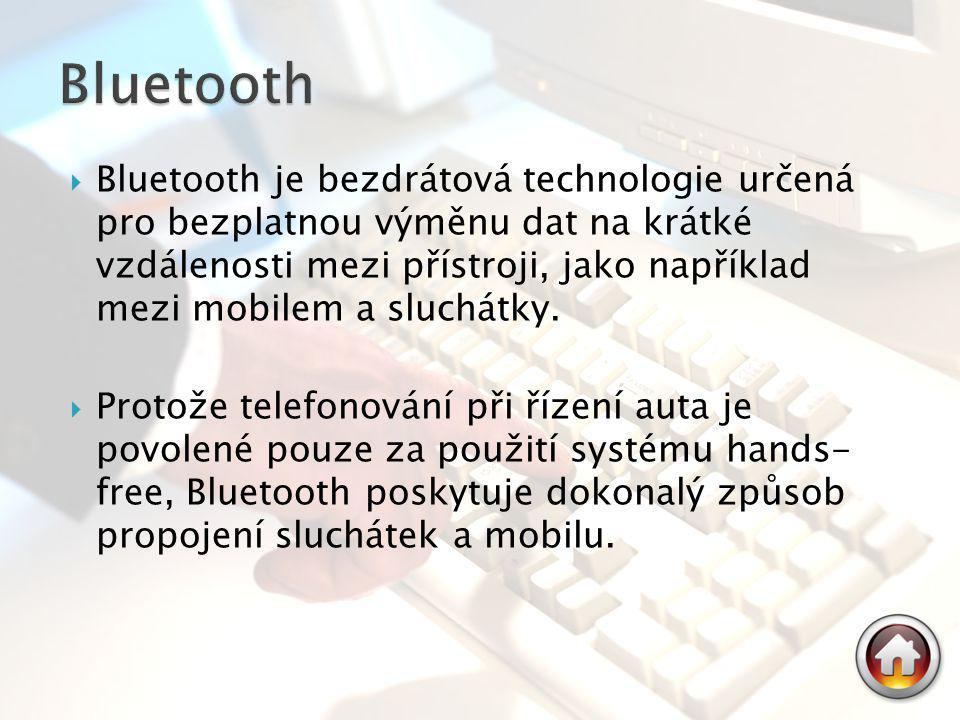  Bluetooth je bezdrátová technologie určená pro bezplatnou výměnu dat na krátké vzdálenosti mezi přístroji, jako například mezi mobilem a sluchátky.