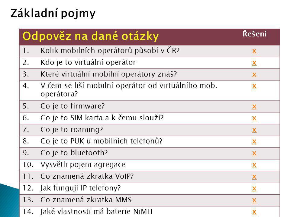 Odpověz na dané otázky Řešení 1.Kolik mobilních operátorů působí v ČR?x 2.Kdo je to virtuální operátorx 3.Které virtuální mobilní operátory znáš?x 4.V