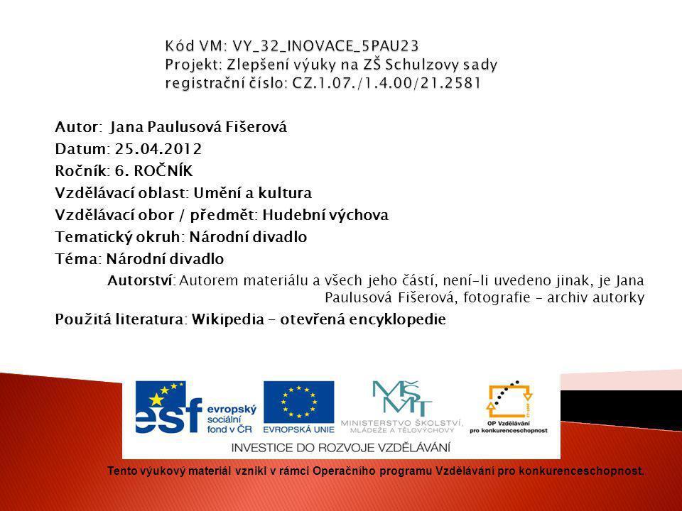 Autor: Jana Paulusová Fišerová Datum: 25.04.2012 Ročník: 6.