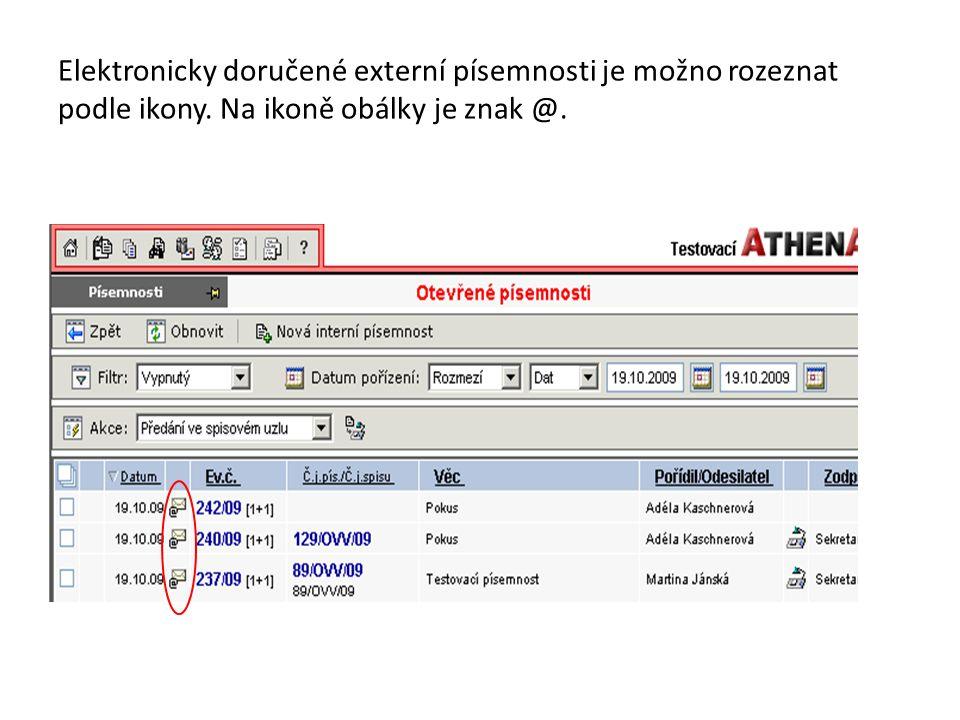Elektronicky doručené externí písemnosti je možno rozeznat podle ikony. Na ikoně obálky je znak @.