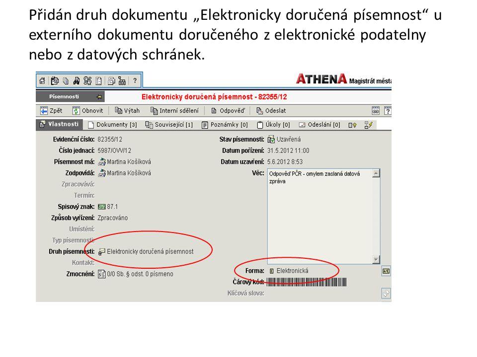 """Přidán druh dokumentu """"Elektronicky doručená písemnost"""" u externího dokumentu doručeného z elektronické podatelny nebo z datových schránek."""
