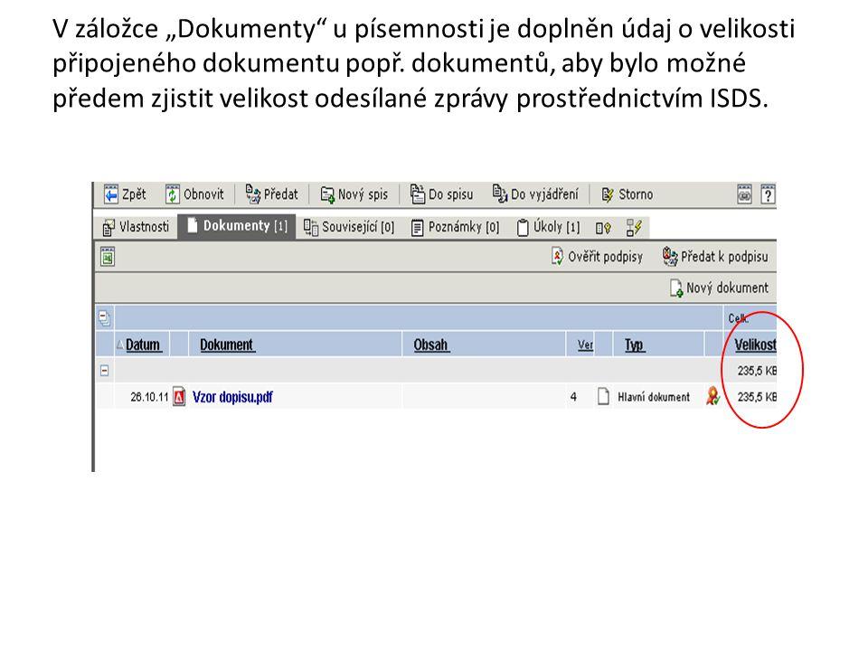 """V záložce """"Dokumenty"""" u písemnosti je doplněn údaj o velikosti připojeného dokumentu popř. dokumentů, aby bylo možné předem zjistit velikost odesílané"""