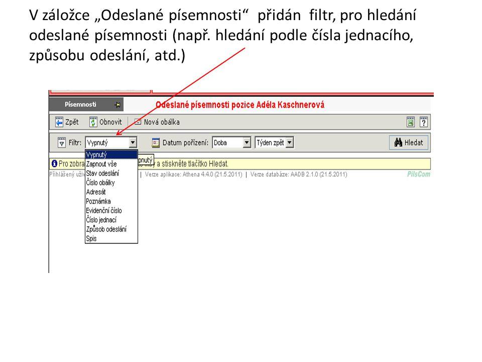 """V záložce """"Odeslané písemnosti"""" přidán filtr, pro hledání odeslané písemnosti (např. hledání podle čísla jednacího, způsobu odeslání, atd.)"""