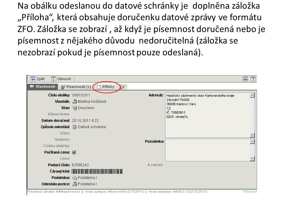 """Na obálku odeslanou do datové schránky je doplněna záložka """"Příloha"""", která obsahuje doručenku datové zprávy ve formátu ZFO. Záložka se zobrazí, až kd"""