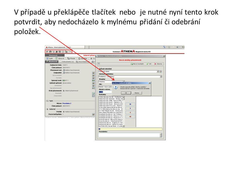 V případě u překlápěče tlačítek nebo je nutné nyní tento krok potvrdit, aby nedocházelo k mylnému přidání či odebrání položek.