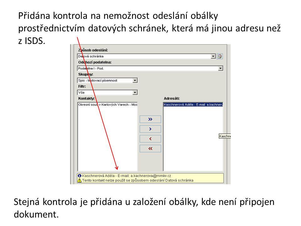 Přidána kontrola na nemožnost odeslání obálky prostřednictvím datových schránek, která má jinou adresu než z ISDS. Stejná kontrola je přidána u založe