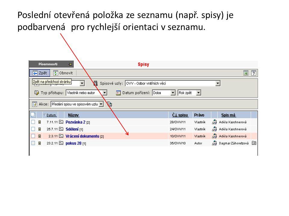 Poslední otevřená položka ze seznamu (např. spisy) je podbarvená pro rychlejší orientaci v seznamu.