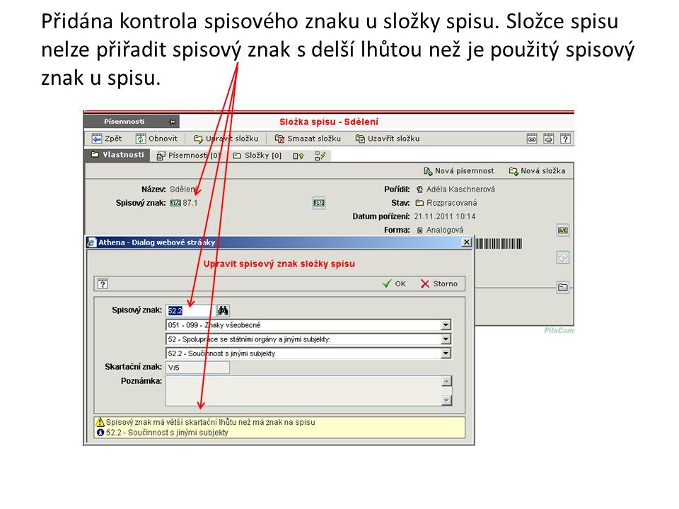 Přidána kontrola spisového znaku u složky spisu. Složce spisu nelze přiřadit spisový znak s delší lhůtou než je použitý spisový znak u spisu.