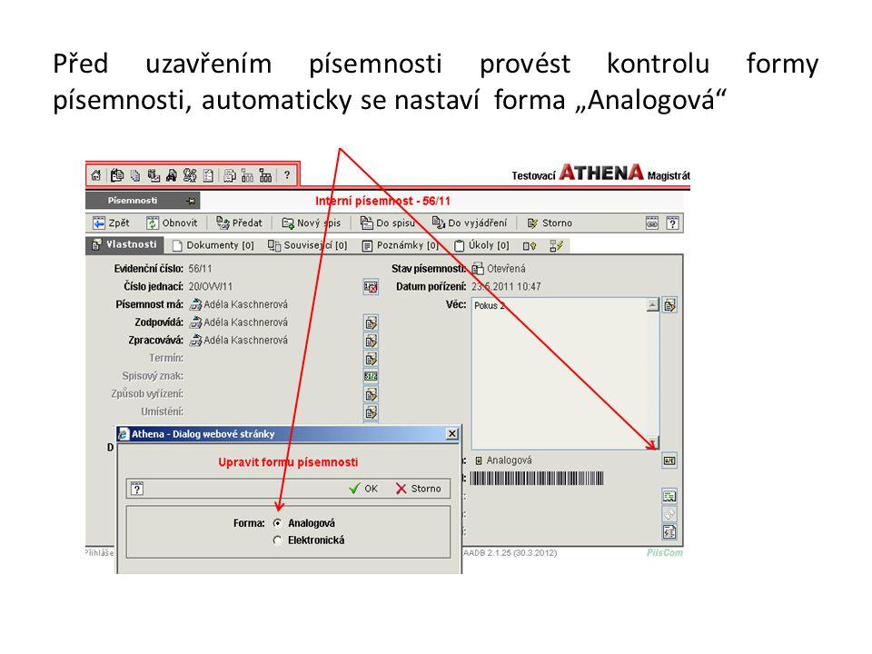 """Před uzavřením písemnosti provést kontrolu formy písemnosti, automaticky se nastaví forma """"Analogová"""""""