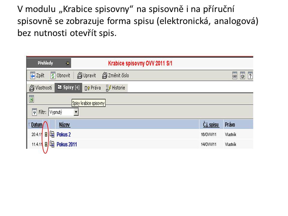 """V modulu """"Krabice spisovny"""" na spisovně i na příruční spisovně se zobrazuje forma spisu (elektronická, analogová) bez nutnosti otevřít spis."""