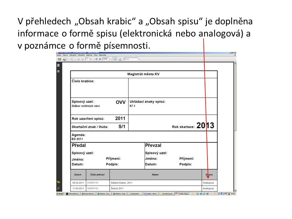 """V přehledech """"Obsah krabic"""" a """"Obsah spisu"""" je doplněna informace o formě spisu (elektronická nebo analogová) a v poznámce o formě písemnosti."""