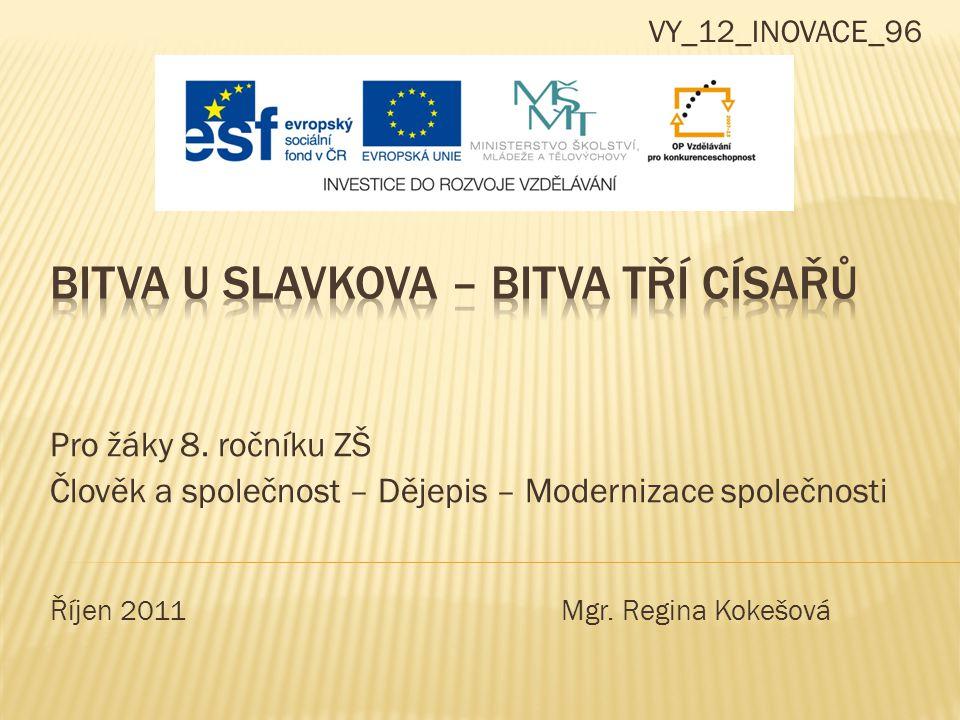 Pro žáky 8.ročníku ZŠ Člověk a společnost – Dějepis – Modernizace společnosti Říjen 2011 Mgr.