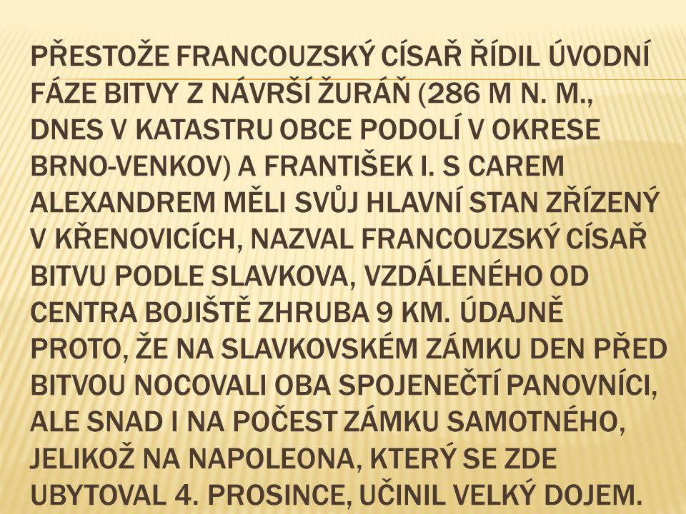 PŘESTOŽE FRANCOUZSKÝ CÍSAŘ ŘÍDIL ÚVODNÍ FÁZE BITVY Z NÁVRŠÍ ŽURÁŇ (286 M N.