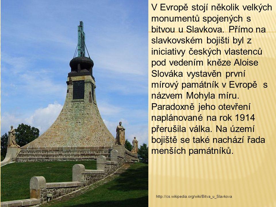 V Evropě stojí několik velkých monumentů spojených s bitvou u Slavkova.