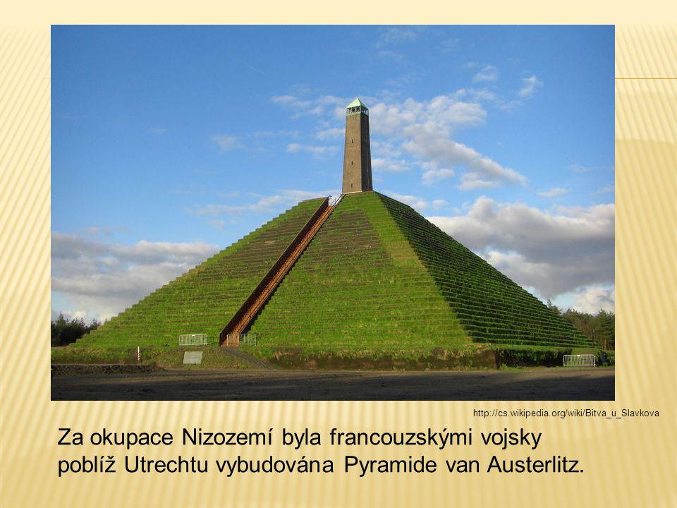 Za okupace Nizozemí byla francouzskými vojsky poblíž Utrechtu vybudována Pyramide van Austerlitz.