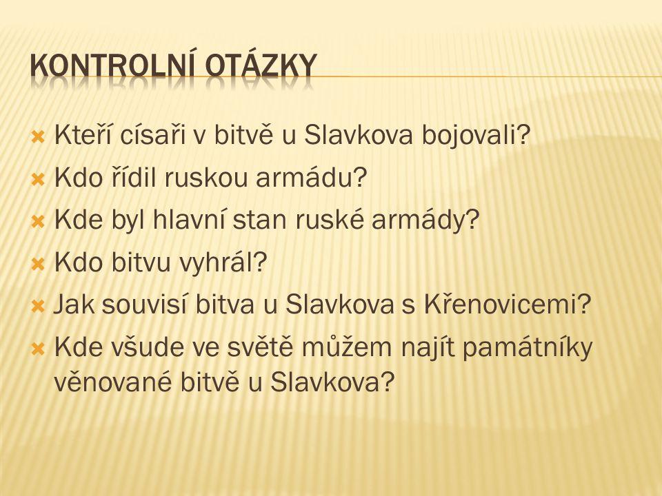  Kteří císaři v bitvě u Slavkova bojovali. Kdo řídil ruskou armádu.