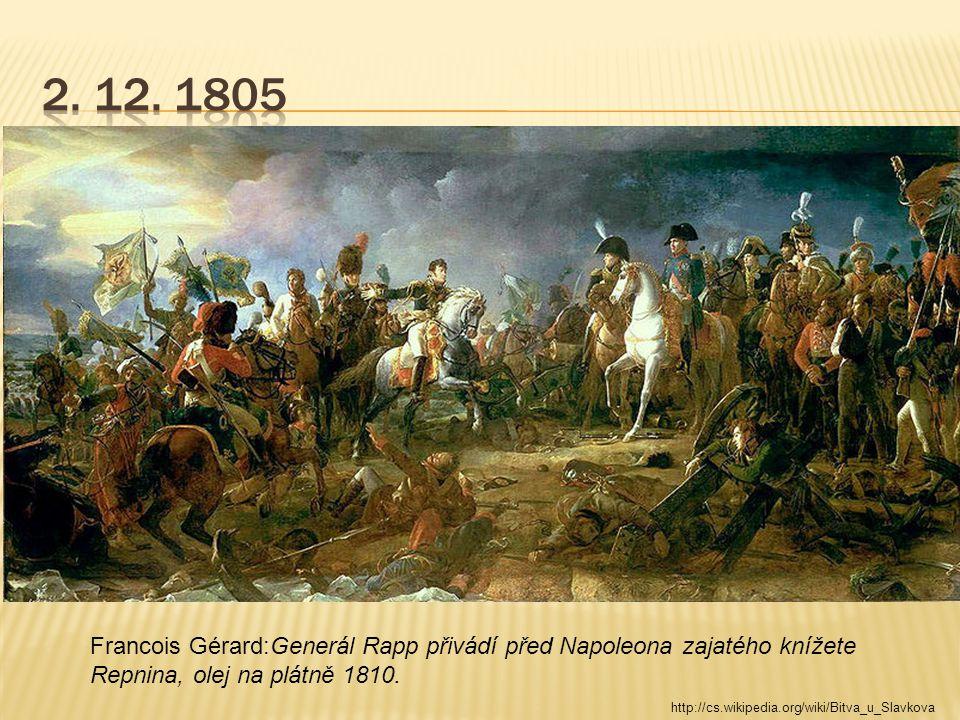 Francois Gérard:Generál Rapp přivádí před Napoleona zajatého knížete Repnina, olej na plátně 1810.