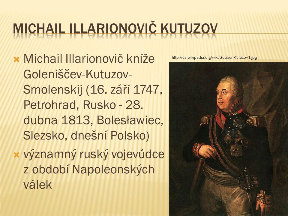  Michail Illarionovič kníže Goleniščev-Kutuzov- Smolenskij (16.