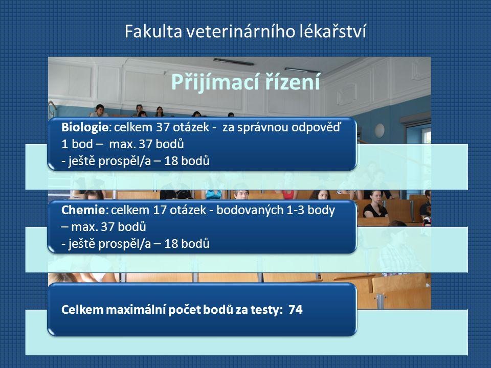 Fakulta veterinárního lékařství Přijímací řízení Biologie: celkem 37 otázek - za správnou odpověď 1 bod – max. 37 bodů - ještě prospěl/a – 18 bodů Che