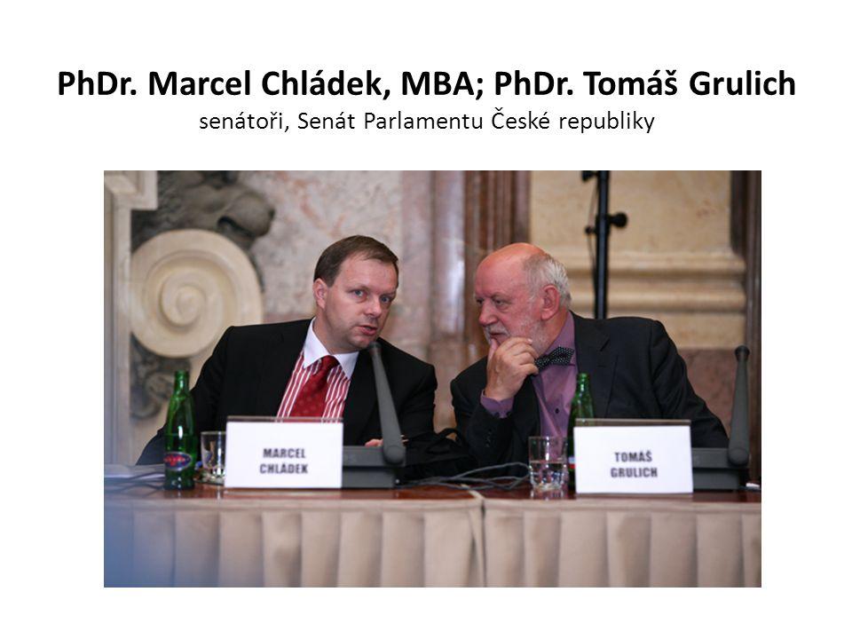 PhDr. Marcel Chládek, MBA; PhDr. Tomáš Grulich senátoři, Senát Parlamentu České republiky