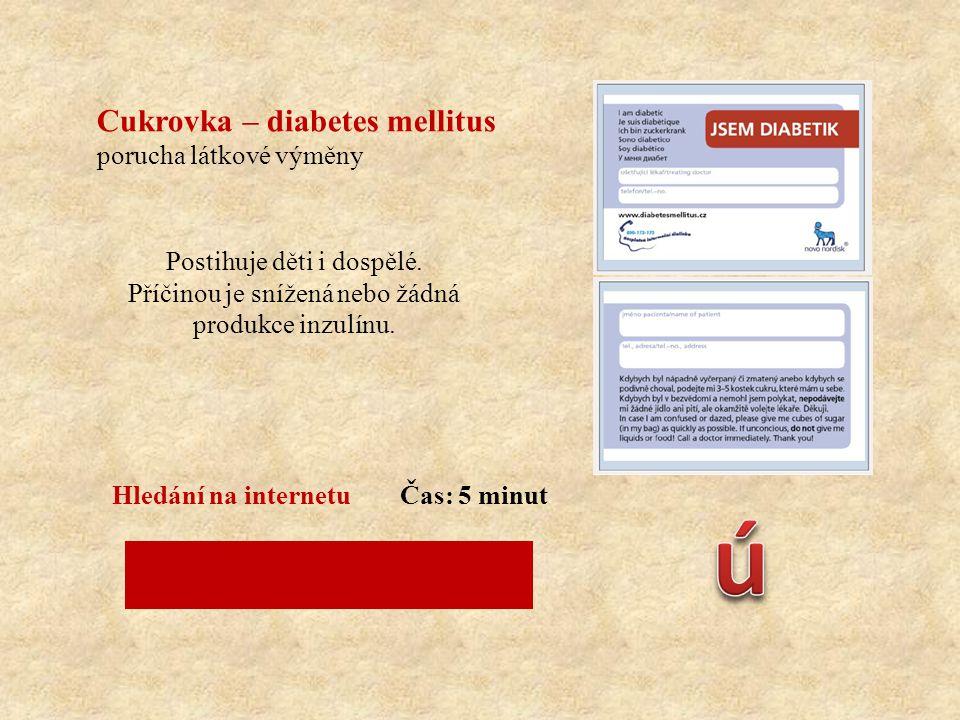 Cukrovka – diabetes mellitus porucha látkové výměny Postihuje děti i dospělé. Příčinou je snížená nebo žádná produkce inzulínu. Co je inzulín a k čemu