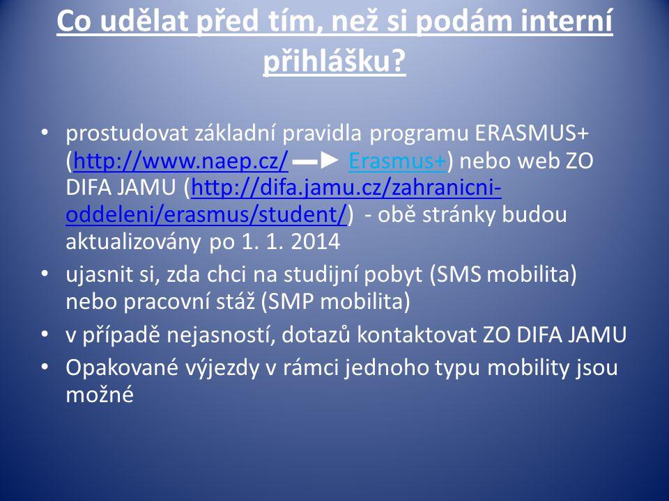 Co udělat před tím, než si podám interní přihlášku? • prostudovat základní pravidla programu ERASMUS+ (http://www.naep.cz/ ▬► Erasmus+) nebo web ZO DI