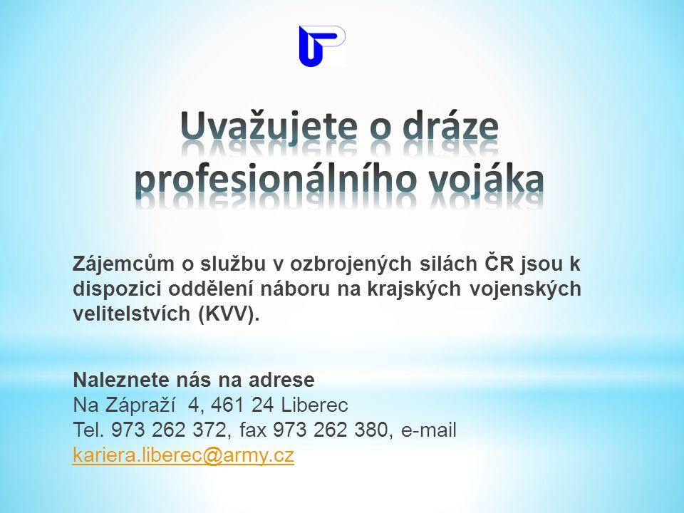 Zájemcům o službu v ozbrojených silách ČR jsou k dispozici oddělení náboru na krajských vojenských velitelstvích (KVV). Naleznete nás na adrese Na Záp