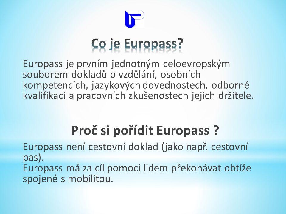 Europass je prvním jednotným celoevropským souborem dokladů o vzdělání, osobních kompetencích, jazykových dovednostech, odborné kvalifikaci a pracovní