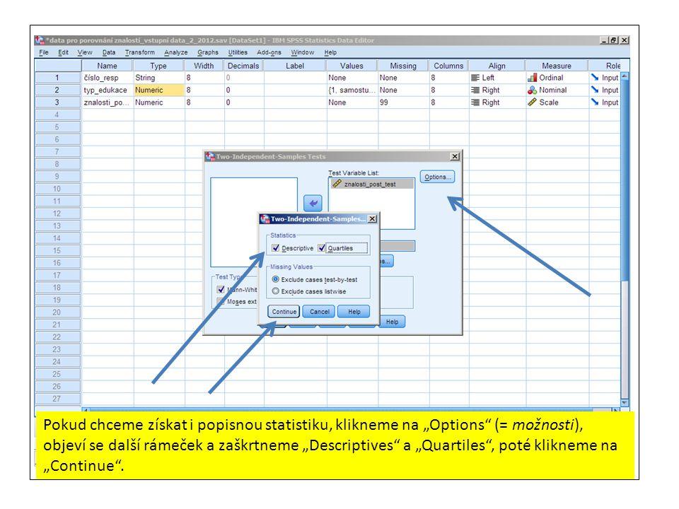 """Pokud chceme získat i popisnou statistiku, klikneme na """"Options"""" (= možnosti), objeví se další rámeček a zaškrtneme """"Descriptives"""" a """"Quartiles"""", poté"""