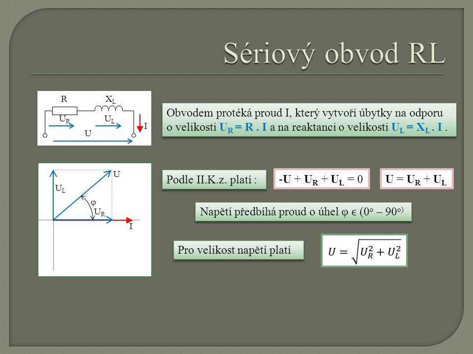 RXLXL I U URUR ULUL I ULUL URUR U Obvodem protéká proud I, který vytvoří úbytky na odporu o velikosti U R = R. I a na reaktanci o velikosti U L = X L.
