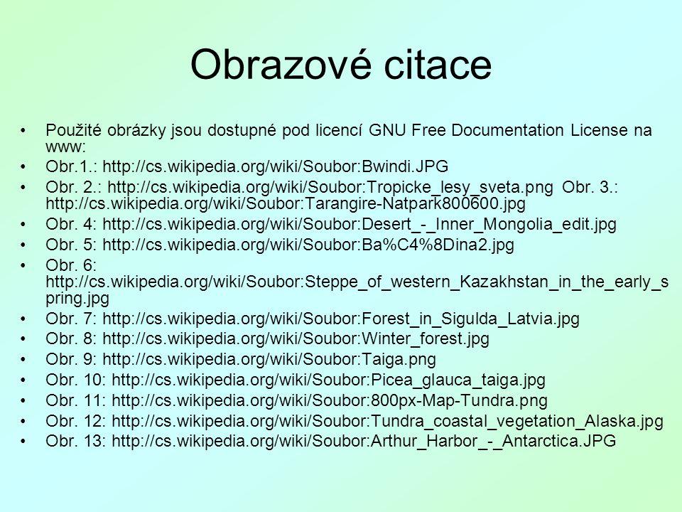 Obrazové citace •Použité obrázky jsou dostupné pod licencí GNU Free Documentation License na www: •Obr.1.: http://cs.wikipedia.org/wiki/Soubor:Bwindi.
