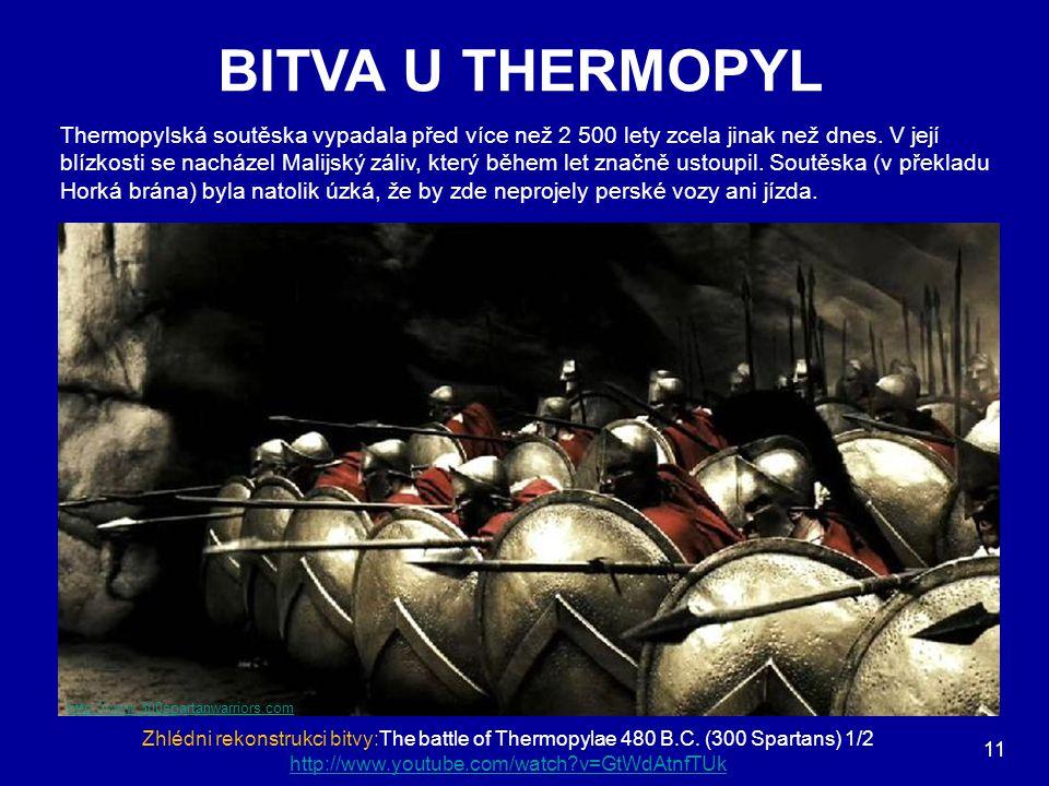 BITVA U THERMOPYL Thermopylská soutěska vypadala před více než 2 500 lety zcela jinak než dnes. V její blízkosti se nacházel Malijský záliv, který běh