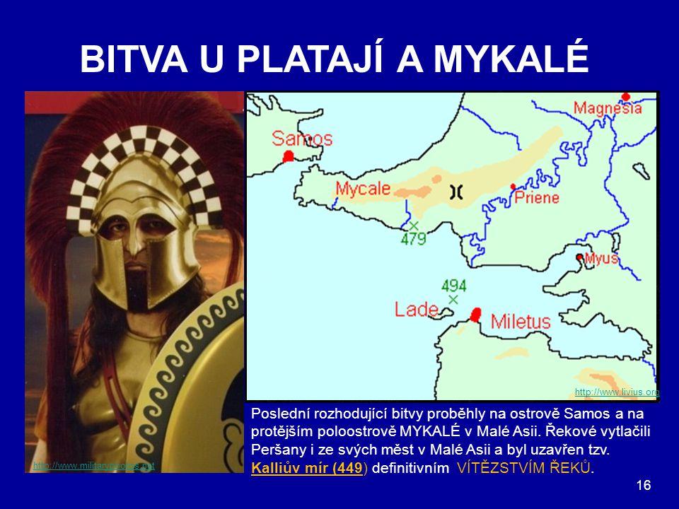 BITVA U PLATAJÍ A MYKALÉ Nepřátelská vojska proti sobě stála již 10 dní, kdy Řekům začala docházet pitná voda. Proto se rozhodli stáhnout k městu. Při