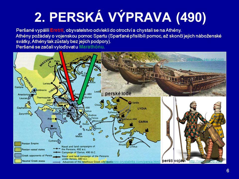 2. PERSKÁ VÝPRAVA (490) http://www.crystalinks.com/persia.html Peršané vypálili Eretrii, obyvatelstvo odvlekli do otroctví a chystali se na Athény. At