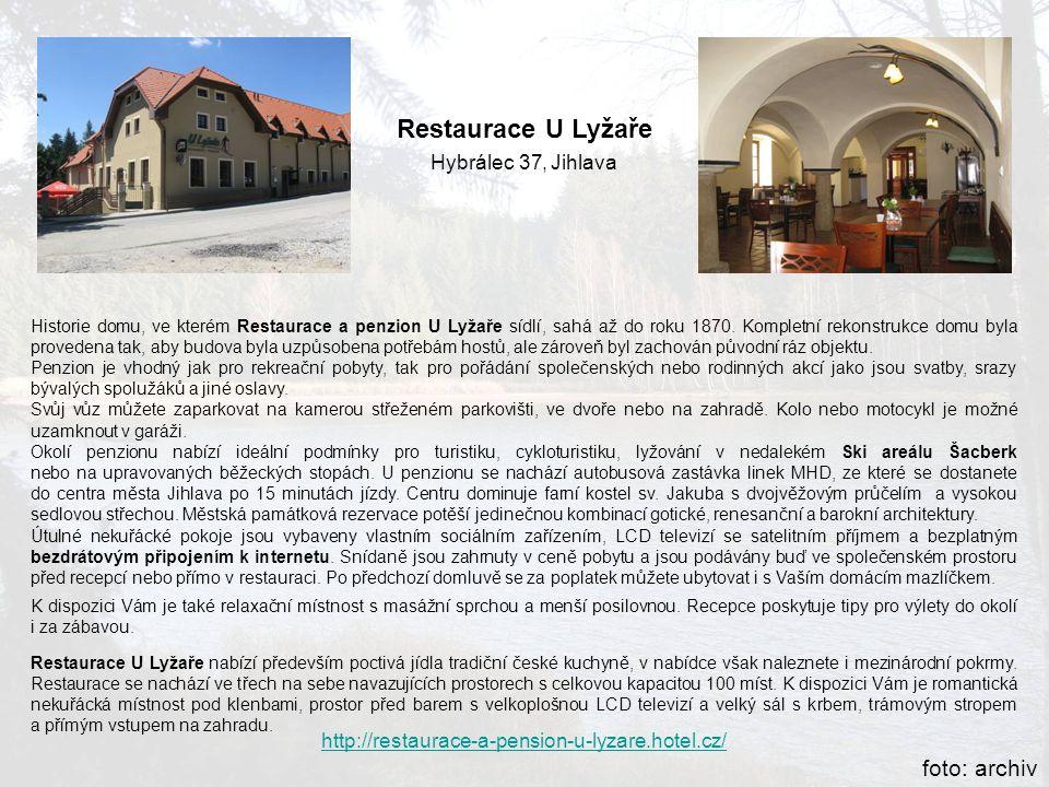 Restaurace U Lyžaře Hybrálec 37, Jihlava http://restaurace-a-pension-u-lyzare.hotel.cz/ Historie domu, ve kterém Restaurace a penzion U Lyžaře sídlí,