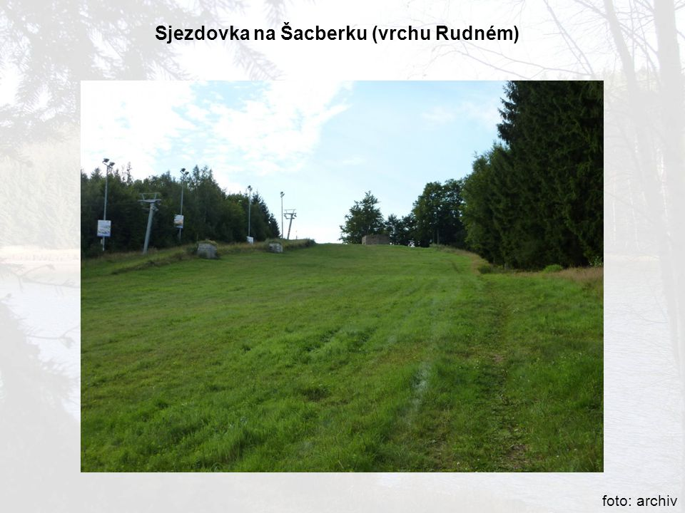 Sjezdovka na Šacberku (vrchu Rudném) foto: archiv