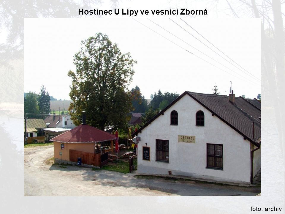 Hostinec U Lípy ve vesnici Zborná foto: archiv
