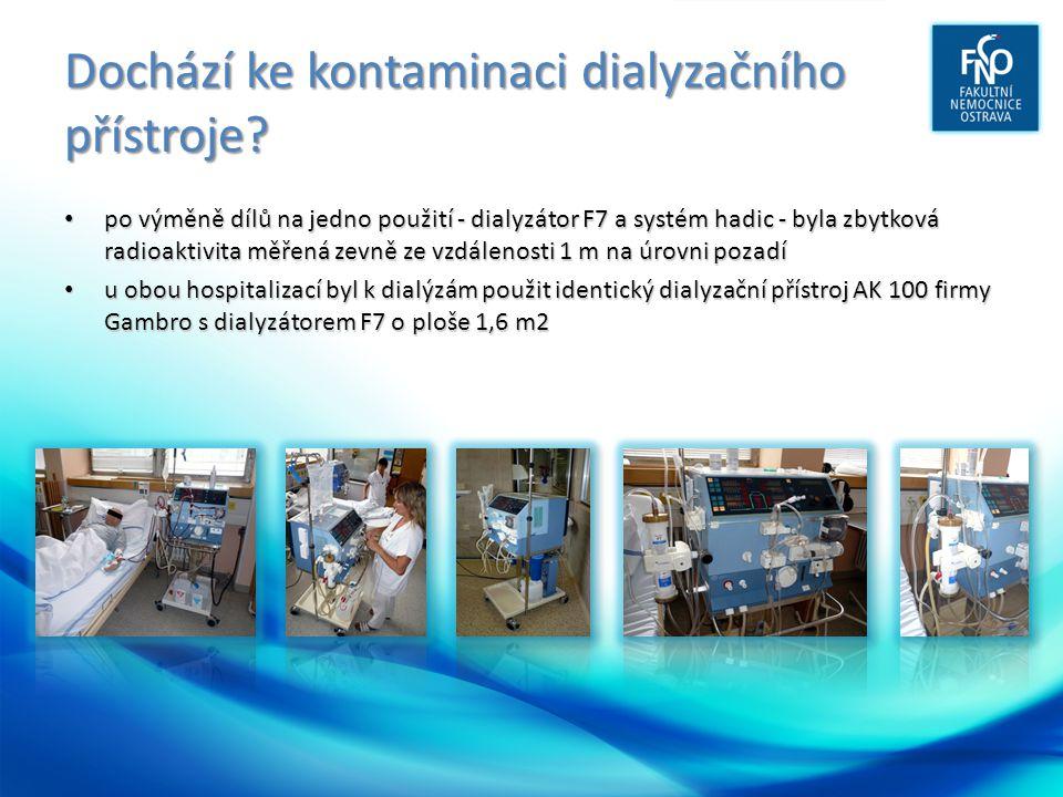 Dochází ke kontaminaci dialyzačního přístroje.